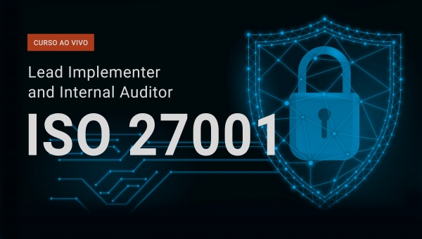 Lead Implementer and Internal Auditor ISO 27001 (Outubro)